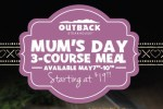 Mum's Day 3 Course Meal Outback Steakhouse