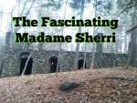 The Fascinating Madame Sherri