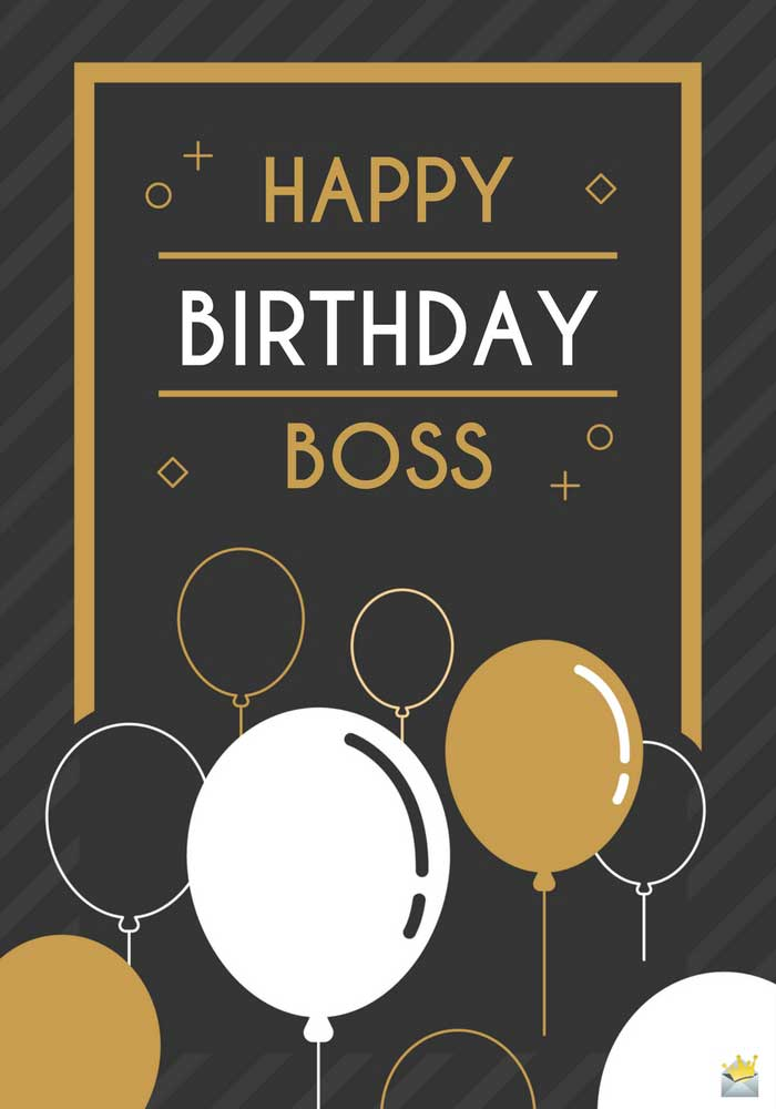 Birthday Greetings To Boss The Most Original Birthday Wishes For My Boss