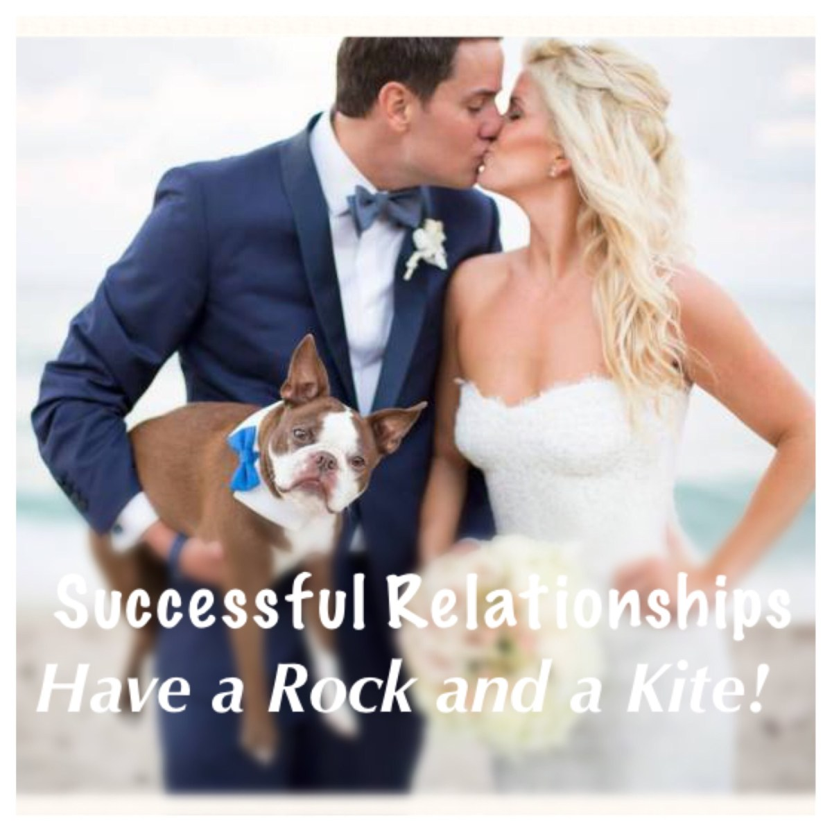 Successful Relationships have a Rock and a Kite – Which are you?