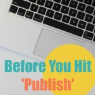 Before You Hit Publish - The 5 C's for Female Christian Bloggers! Love these!
