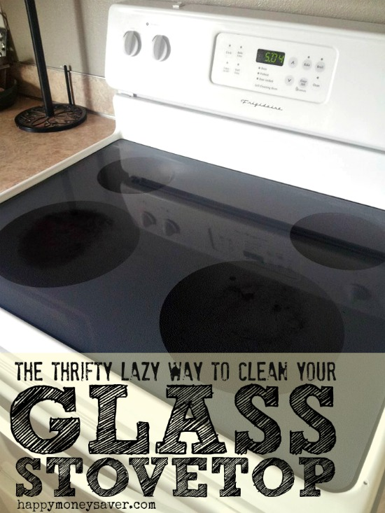 The Thrifty Lazy Way To Clean Your Glass Stovetop - Happy Money Saver