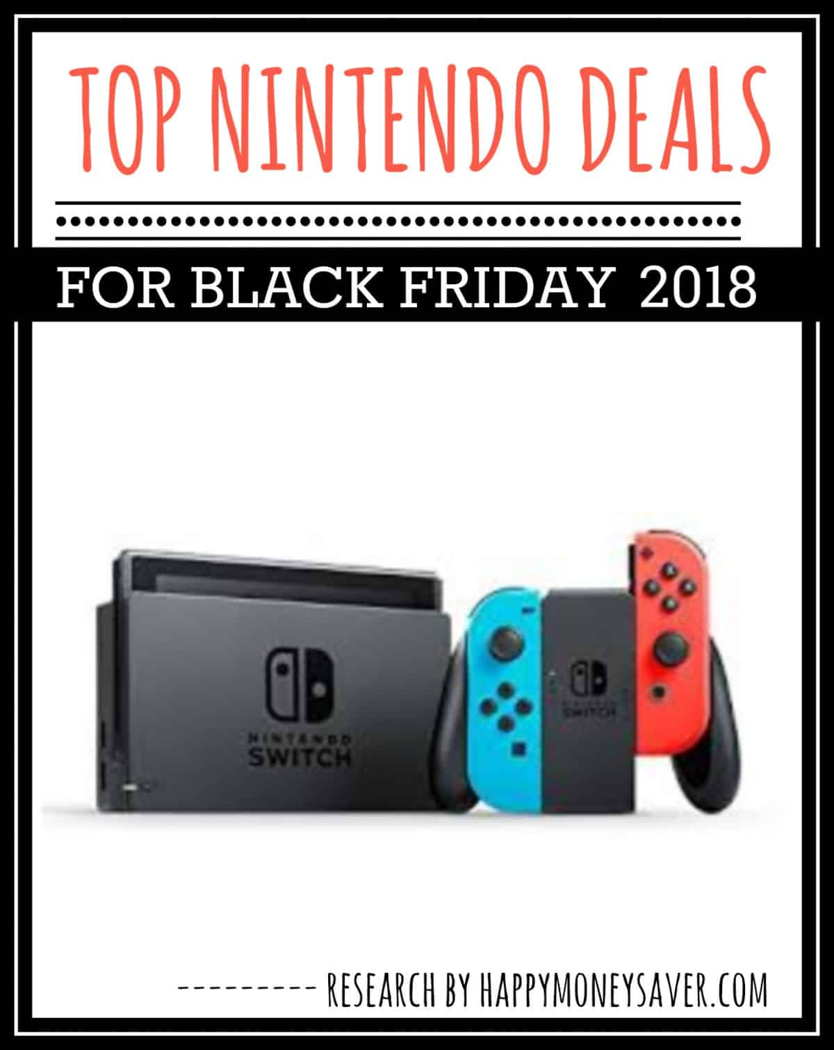Black Friday Top Deals Top Nintendo Switch Black Friday 2018 Happy Money Saver