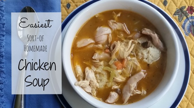 Easiest Sort-of Homemade Chicken Soup | Hardly A Goddess