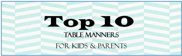 Top 10 Table Manners for Kids & Adults