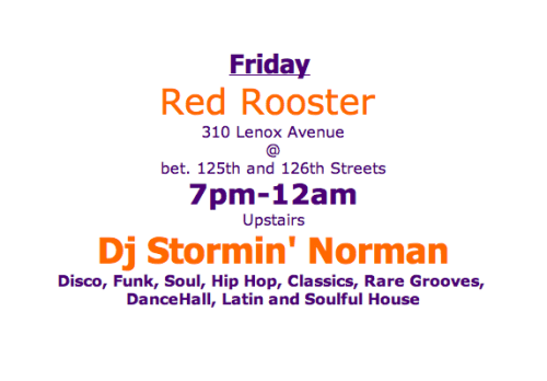Screen Shot 2013 01 09 at 12.00.47 AM DJ Stormin Norman at Red Rooster this Friday!