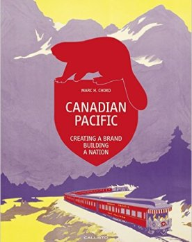 Canadian Pacific Creating A Brand Building A Nation