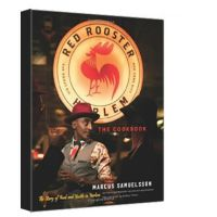 """The Red Rooster Cookbook: The Story Of Food And Hustle In Harlem"" By Marcus Samuelsson"