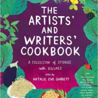 "HW Pick: ""The Artists' And Writers' Cookbook"" By Natalie Eve Garrett"
