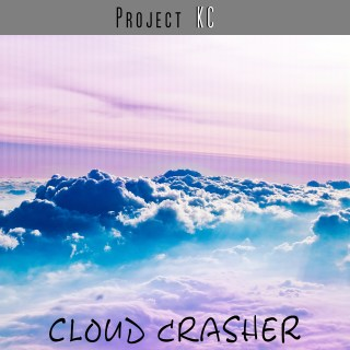 Project KC - Cloud Crasher