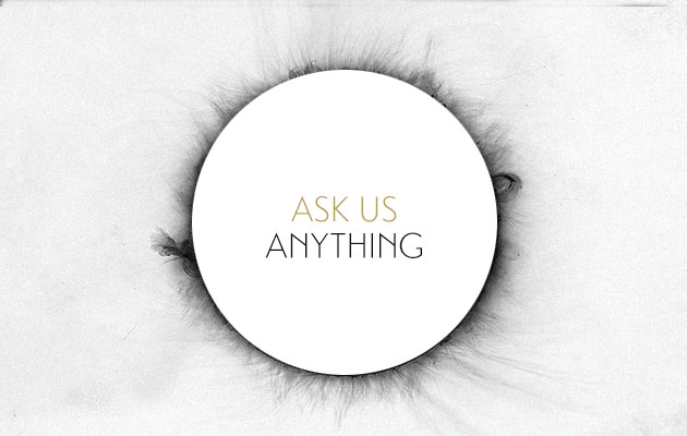 Ask Us Anything