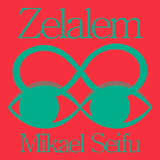 Mikael Seifu - Zelalem EP