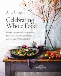 Amy Chaplin: Celebrating Whole Food