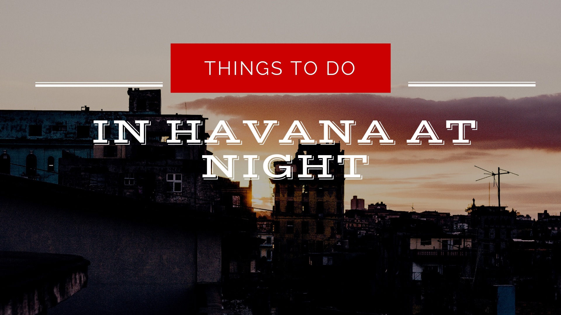 Cuba Arte Y Musica Top Things To Do In Havana Cuba At Night Locally Sourced Havana