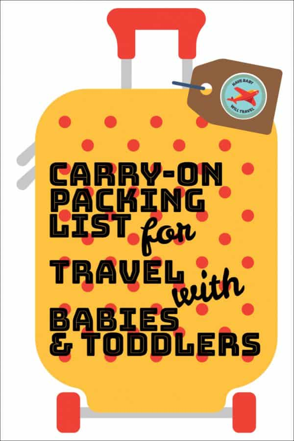 Carry-On Packing List for Flying with Baby Have Baby Will Travel