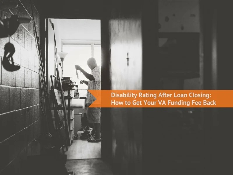 Disability Rating After Loan Closing How to Get Your VA Funding Fee