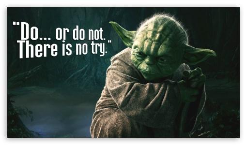 Motivational Quotes Hd Mobile Wallpaper Yoda 4k Hd Desktop Wallpaper For 4k Ultra Hd Tv