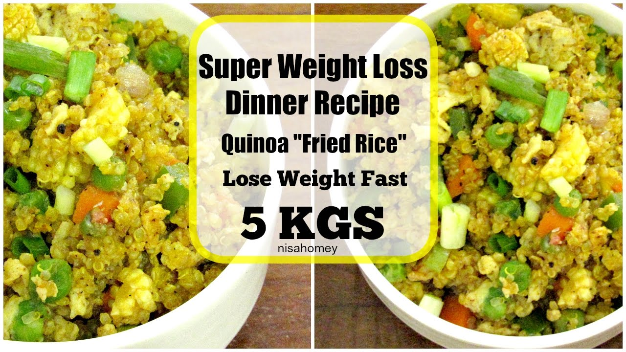 Diet Plan To Lose Weight Fast Super Weight Loss Quinoa Fried Rice Fat Burning Meal Diet Plan