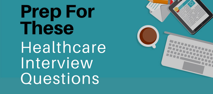 Healthcare IT Interview Questions - Prepare For These Questions