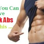 How to Gain Your Dream 6 pack Abs