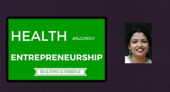 Healthwealthbridge :Health,Wellness and Entrepreneurship