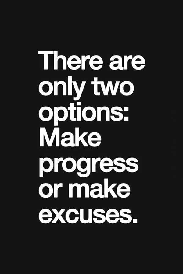 Fitness Quotes  There are only two options Make progress or make