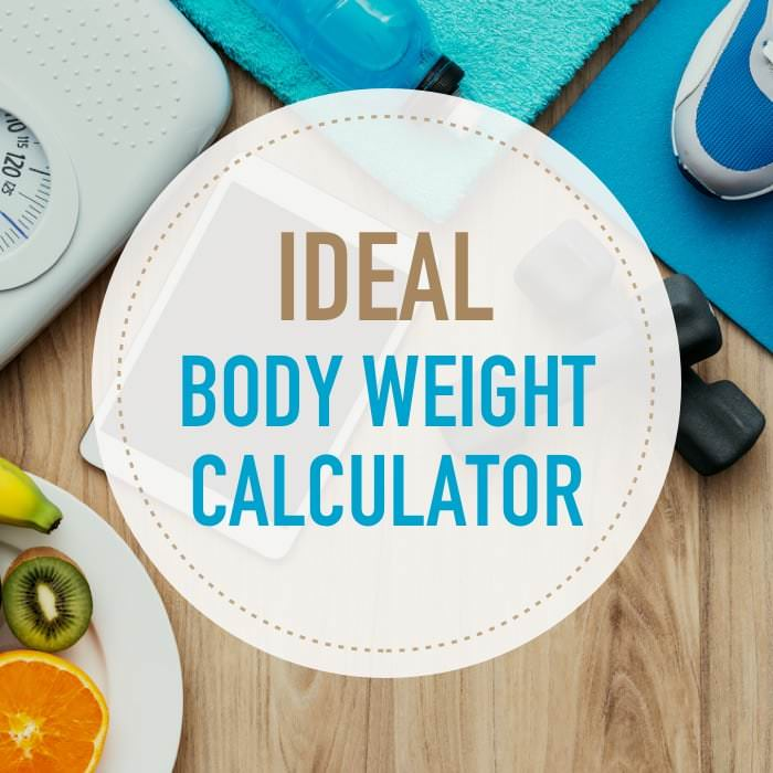 Ideal Body Weight Calculator How Much Should You Weigh?