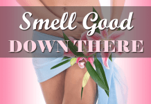 How to Make Your Vagina Smell Good