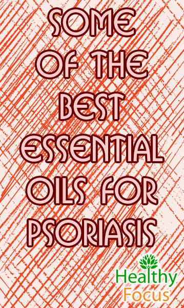 The Science Behind Essential Oils for Psoriasis - Healthy Focus - essential oil for psoriasis
