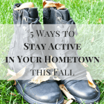 5 Ways to Stay Active in Your Hometown this Fall