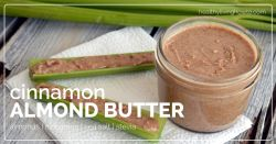 Healthy Recipe: Cinnamon Almond Butter | healthylivinghowto.com