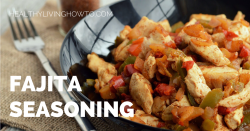 Healthy Homemade Fajita Seasoning | healthylivinghowto.com