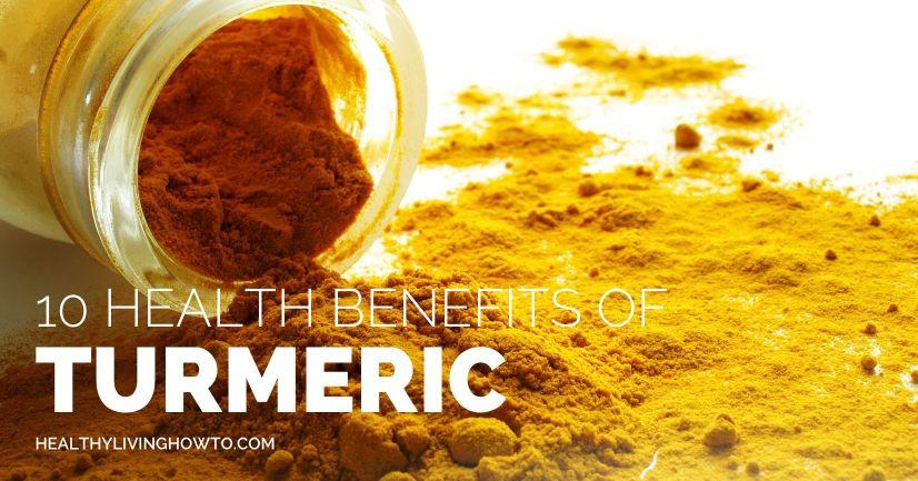 10 Health Benefits of Turmeric | healthylivinghowto.com