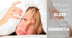 Why You Need Sleep If You Don't Want Dementia