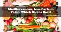 Mediterranean Low-Carb Paleo Which Diet is Best