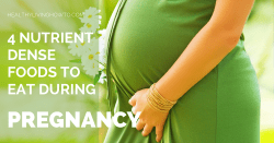 4 Nutrient Dense Foods To Eat During Pregnancy | healthylivinghowto.com