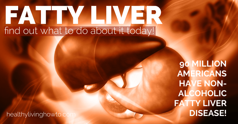 What To Do About Fatty Liver Disease | healthylivinghowto.com