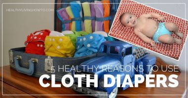 5 Healthy Reasons To Use Cloth Diapers