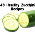 48 Zucchini Recipes
