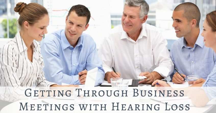Getting Through Business Meetings with Hearing Loss - jobs for people with hearing loss