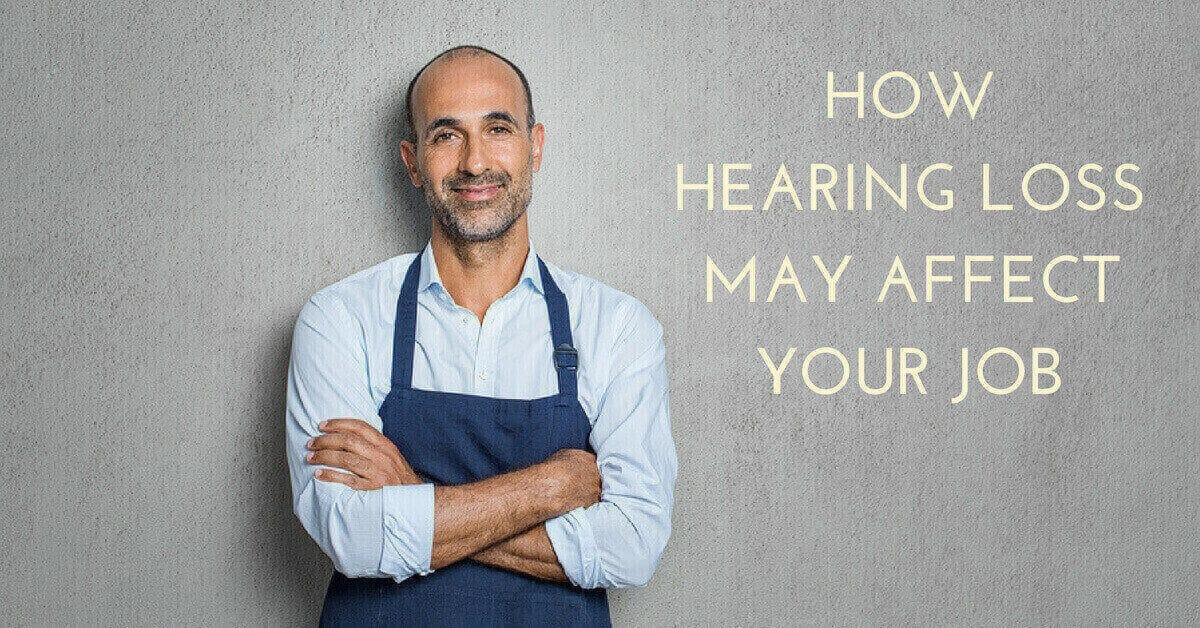 How Hearing Loss May Affect Your Job - Hearing Group - jobs for people with hearing loss