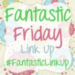 Fantastic Friday Link Up #19