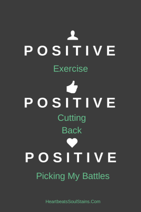 Using motivation to incorporate new lifestyle changes.  Exercise, cutting back and Picking my battles