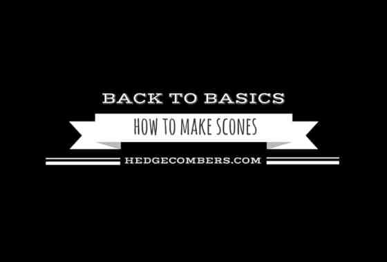 How to Make Scones Back~to~Basics