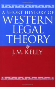 A Short History of Western Legal Theory by John Kelly