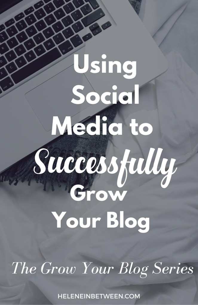 How to Use Social Media to Successfully Grow Your Blog