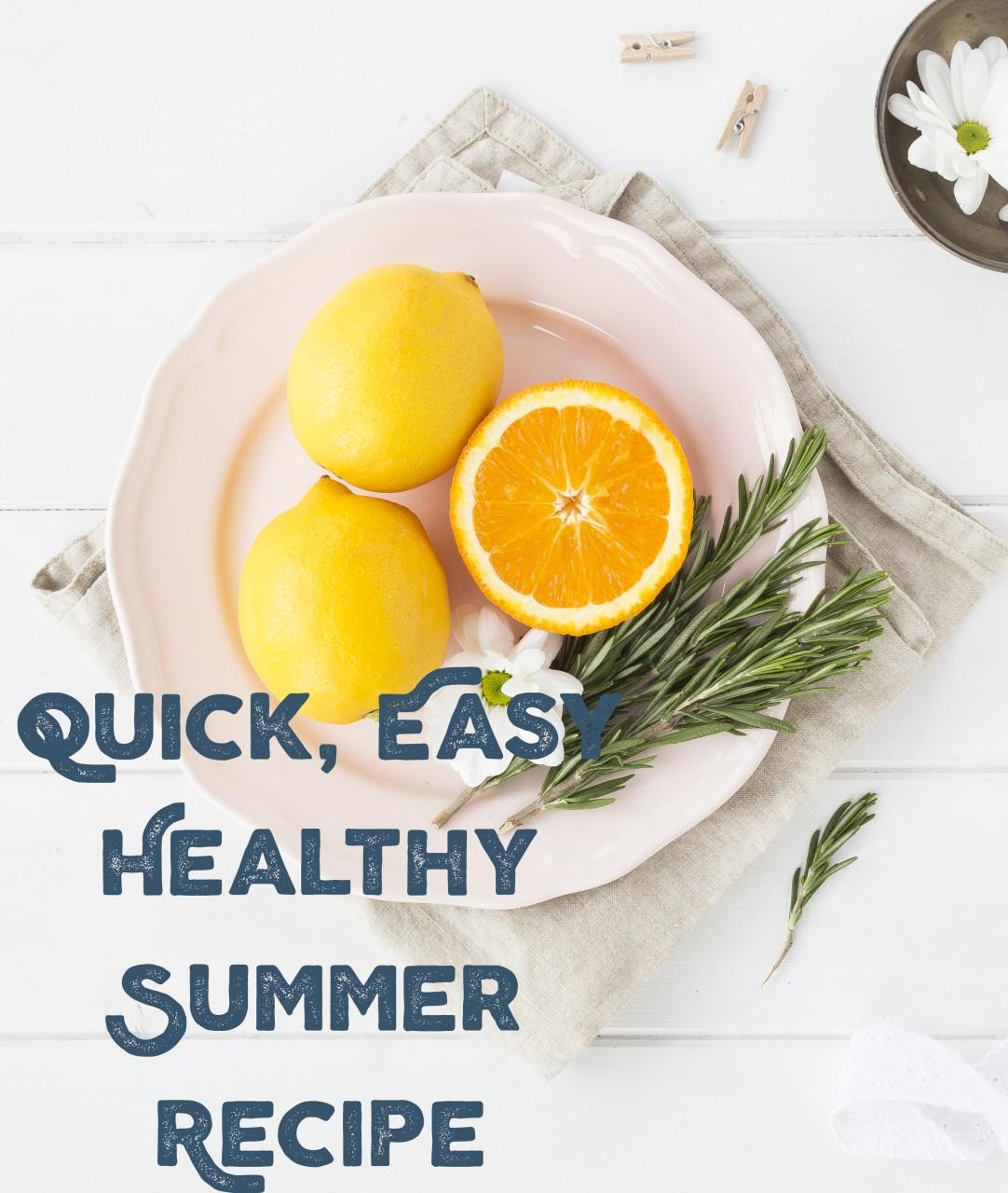 Quick Easy Summer Recipe