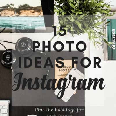 15 Photo Ideas for Instagram