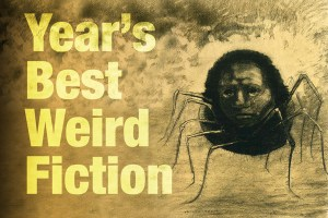 Year's Best Weird Fiction