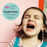 Creative Voices: The Perfect Tantrum